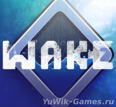 Wake  (BossBaddie/2013/Eng)